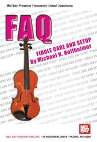 FAQ;  Fiddle Care and Setup