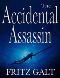 Accidental Assassin: An International Thriller
