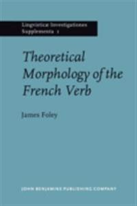 Theoretical Morphology of the French Verb
