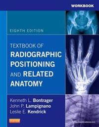 Workbook for Textbook of Radiographic Positioning and Related Anatomy - E-Book