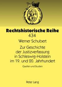 Zur Geschichte der Justizverfassung in Schleswig-Holstein im 19. und 20. Jahrhundert