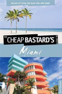 Cheap Bastard's(TM) Guide to Miami