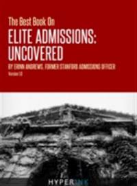 Best Book On Elite Admissions (Former Stanford Admissions Officer's Plan For Select College Admissions)