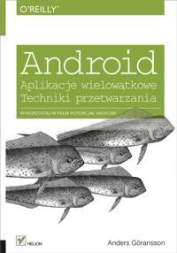 Android. Aplikacje wielow?tkowe. Techniki przetwarzania