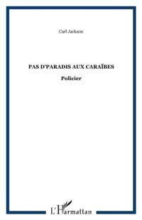 PAS D'PARADIS AUX CARAIBES