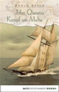 John Quentin - Kampf um Malta