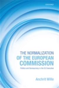Normalization of the European Commission: Politics and Bureaucracy in the EU Executive