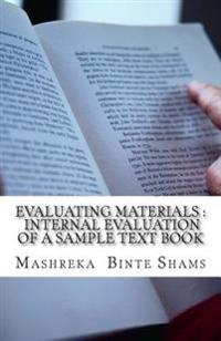 Evaluating Materials: Internal Evaluation of a Sample Text Book