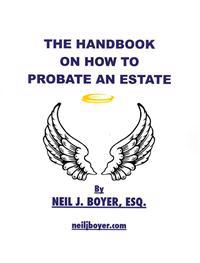 The Handbook on How to Probate an Estate