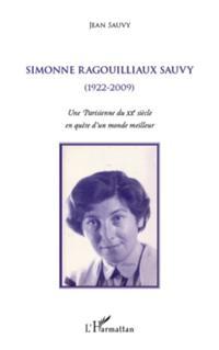 Simonne ragouilliaux sauvy - (1922-2009) - une parisienne du