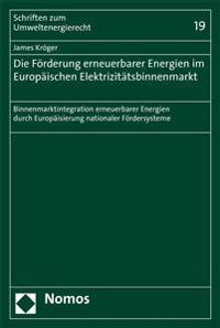 Die Forderung Erneuerbarer Energien Im Europaischen Elektrizitatsbinnenmarkt: Binnenmarktintegration Erneuerbarer Energien Durch Europaisierung Nation