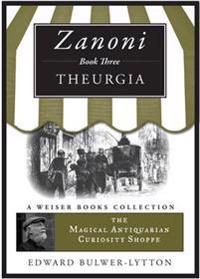 Zanoni Book Three: Theurgia