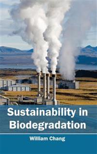 Sustainability in Biodegradation