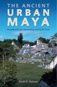 The Ancient Urban Maya