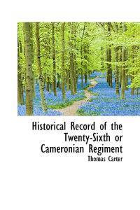 Historical Record of the Twenty-Sixth or Cameronian Regiment