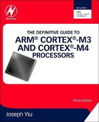 The Definitive Guide to ARM Cortex-M3 and Cortex-M4 Processors