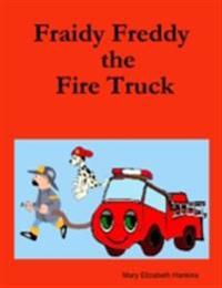 Fraidy Freddy the Fire Truck