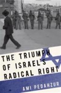 Triumph of Israels Radical Right