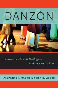 Danzon: Circum-Caribbean Dialogues in Music and Dance