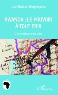 Rwanda le pouvoir a tout prix