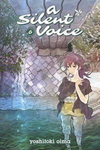 A Silent Voice Vol. 6