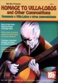 Homage to Villa-Lobos and Other Compositions