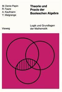 Theorie Und Praxis Der Booleschen Algebra