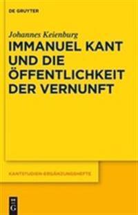 Immanuel Kant Und Die Offentlichkeit Der Vernunft