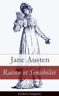 Raison et Sensibilite (Edition integrale avec les illustrations originales de C. E. Brock)