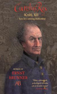 Carolus Rex : hans liv i sanning återberättat