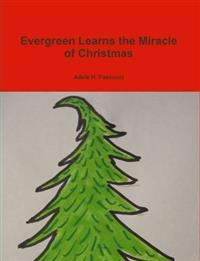 Evergreen Learns the Miracle of Christmas
