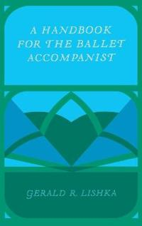 A Handbook for the Ballet Accompanist