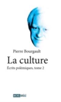 La culture 2 : Ecrits polemiques