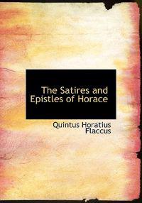 The Satires and Epistles of Horace