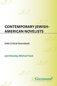 Contemporary Jewish-American Novelists: A Bio-Critical Sourcebook