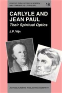 Carlyle and Jean Paul: Their Spiritual Optics