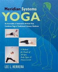 Meridian Systems Yoga: An Accessible & Innovative Method That Combines Yoga & Traditional Chinese Medicine