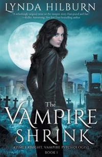 The Vampire Shrink: Kismet Knight, Vampire Psychologist Book #1