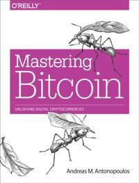 Mastering Bitcoin - Andreas M. Antonopoulos - ebok (9781491902646 ...