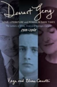 &quote;Dearest Georg&quote;: Love, Literature, and Power in Dark Times