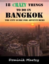 18 Crazy Things to Do In Bangkok - The City Guide for Adventurers