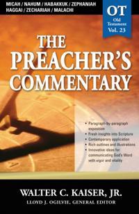 Preacher's Commentary - Vol. 23: Micah / Nahum / Habakkuk / Zephaniah / Haggai / Zechariah / Malachi