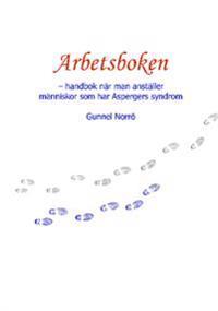 Arbetsboken : Handbok när man anställer människor med Aspergers syndrom