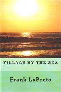 Village by the Sea: Fiction Novel