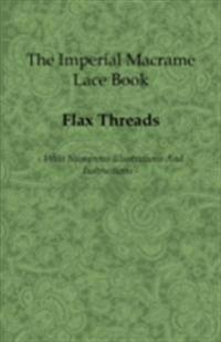 Imperial Macrame Lace Book - With Numerous Illustrations and Instructions - Flax Threads