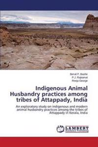 Indigenous Animal Husbandry Practices Among Tribes of Attappady, India