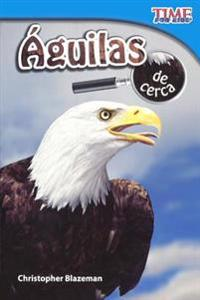 Aguilas de Cerca (Eagles Up Close)