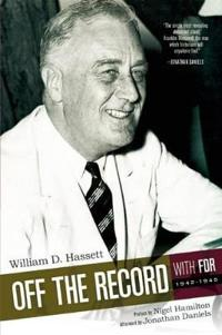 Off the Record With FDR 1942-1945