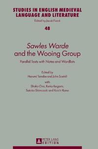 Sawles Warde and the Wooing Group: Parallel Texts with Notes and Wordlists