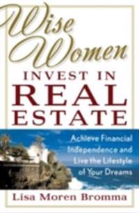 Wise Women Invest in Real Estate
